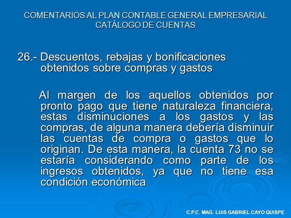 COMENTARIOS AL PLAN CONTABLE GENERAL EMPRESARIAL CATÁLOGO DE CUENTAS 26.- Descuentos, rebajas y bonificaciones obtenidos sobre compras y gastos Al mar