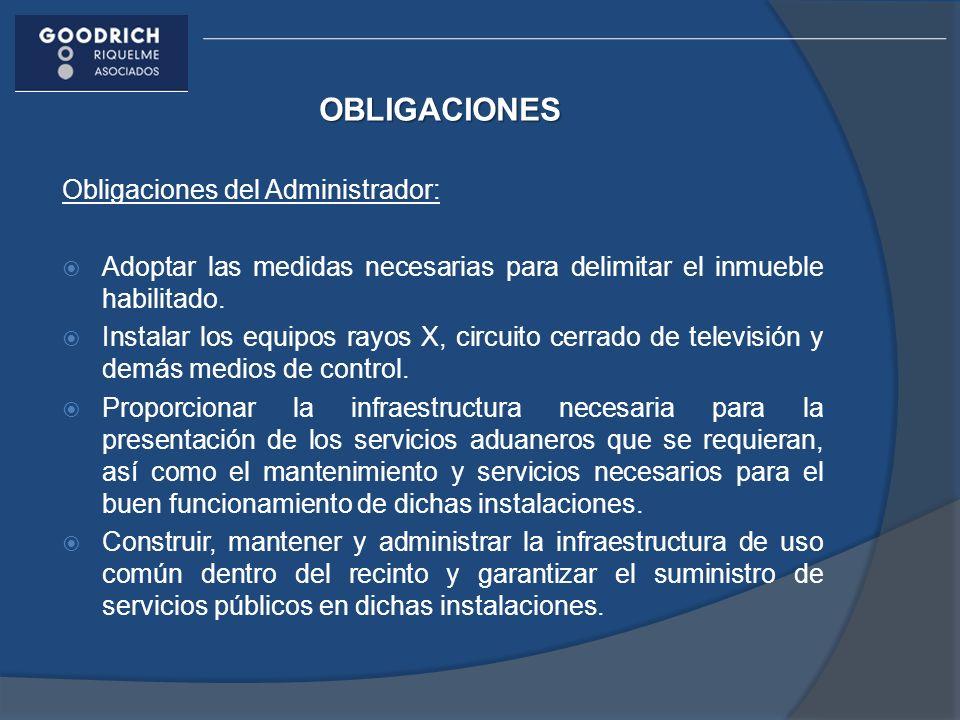 OBLIGACIONES Obligaciones del Administrador: Adoptar las medidas necesarias para delimitar el inmueble habilitado. Instalar los equipos rayos X, circu