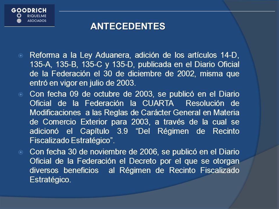 ANTECEDENTES Reforma a la Ley Aduanera, adición de los artículos 14-D, 135-A, 135-B, 135-C y 135-D, publicada en el Diario Oficial de la Federación el