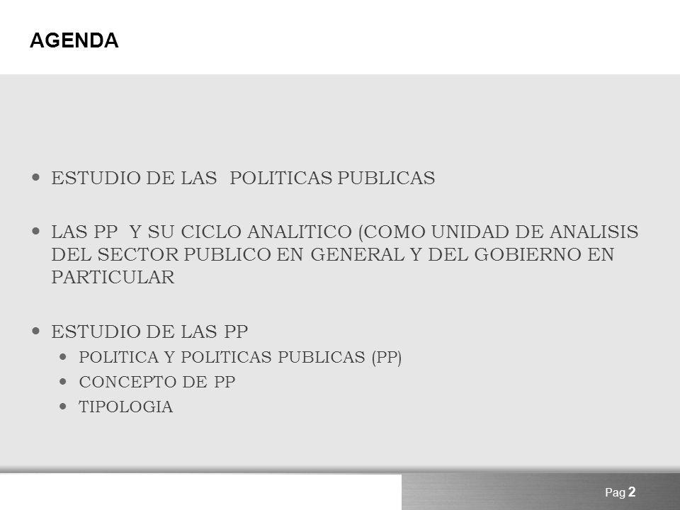 Here comes your footer Page 3 Estudio de las Politicas Publicas Incluye el conjunto de investigaciones basadas en este tema.
