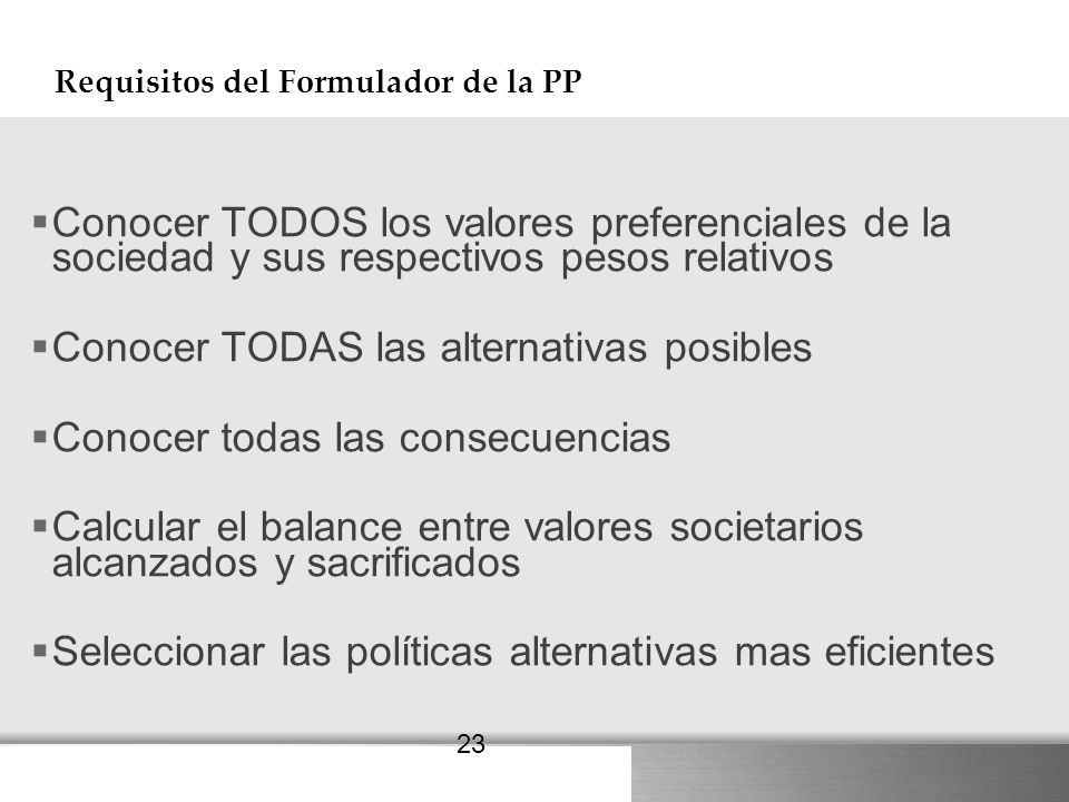 Here comes your footer 23 Requisitos del Formulador de la PP Conocer TODOS los valores preferenciales de la sociedad y sus respectivos pesos relativos
