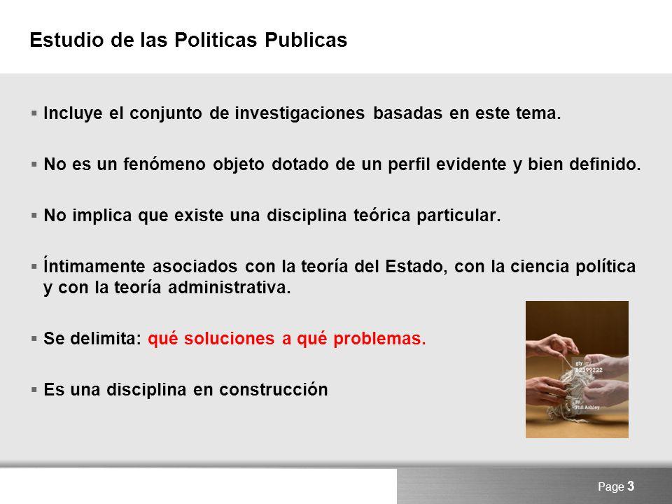 Here comes your footer Page 3 Estudio de las Politicas Publicas Incluye el conjunto de investigaciones basadas en este tema. No es un fenómeno objeto