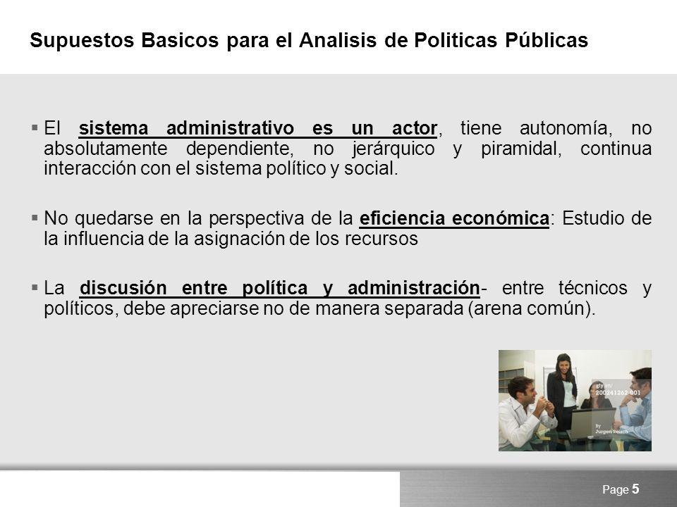 Here comes your footer Page 5 Supuestos Basicos para el Analisis de Politicas Públicas El sistema administrativo es un actor, tiene autonomía, no abso