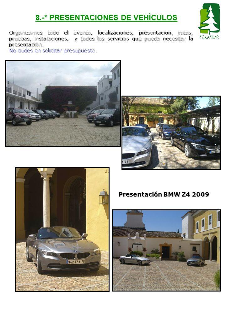 8.-* PRESENTACIONES DE VEHÍCULOS Organizamos todo el evento, localizaciones, presentación, rutas, pruebas, instalaciones, y todos los servicios que pu