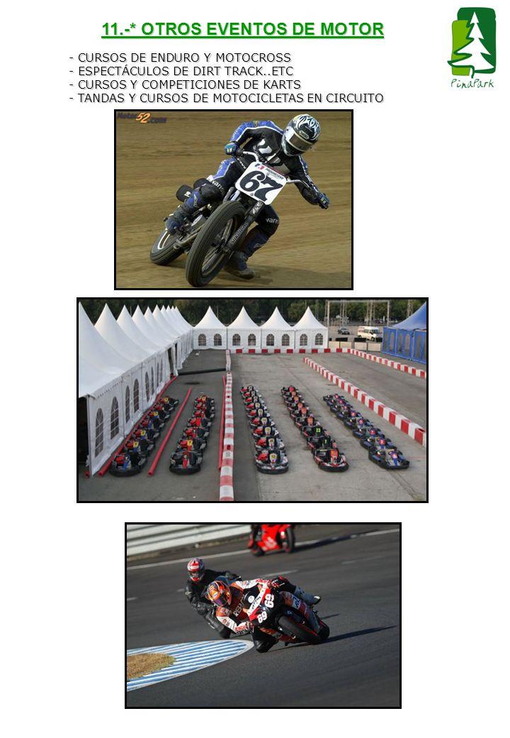11.-* OTROS EVENTOS DE MOTOR - CURSOS DE ENDURO Y MOTOCROSS - ESPECTÁCULOS DE DIRT TRACK..ETC - CURSOS Y COMPETICIONES DE KARTS - TANDAS Y CURSOS DE M