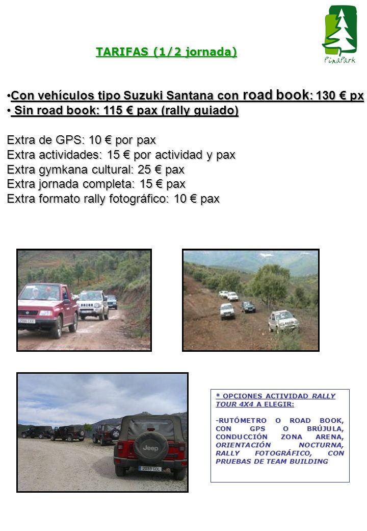 TARIFAS (1/2 jornada) Con vehículos tipo Suzuki Santana con road book : 130 pxCon vehículos tipo Suzuki Santana con road book : 130 px Sin road book: