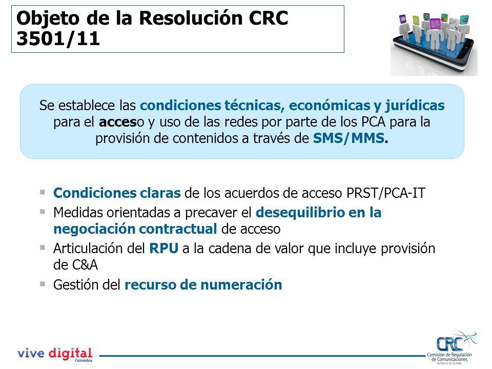Objeto de la Resolución CRC 3501/11 REQUERIMIENTOS REGULATORIOS EN MATERIA DE ACCESO Condiciones claras de los acuerdos de acceso PRST/PCA-IT Medidas