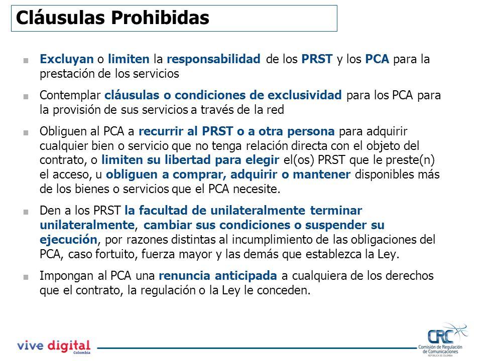 Cláusulas Prohibidas Excluyan o limiten la responsabilidad de los PRST y los PCA para la prestación de los servicios Contemplar cláusulas o condicione
