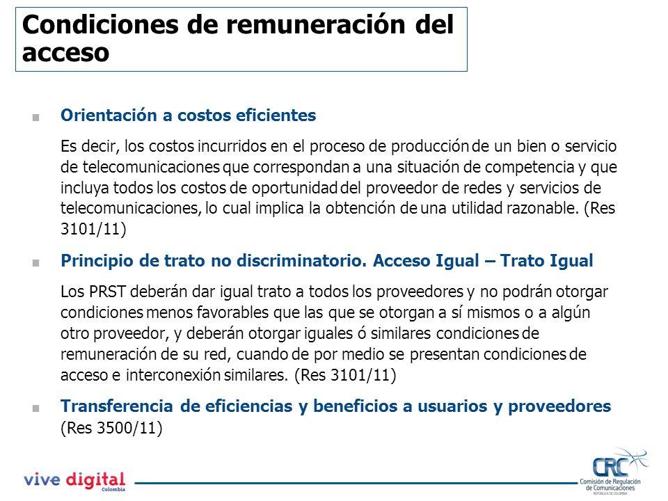 Condiciones de remuneración del acceso Orientación a costos eficientes Es decir, los costos incurridos en el proceso de producción de un bien o servic