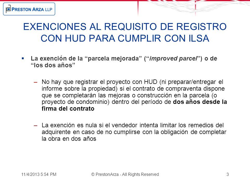 11/4/2013 5:56 PM© PrestonArza - All Rights Reserved3 EXENCIONES AL REQUISITO DE REGISTRO CON HUD PARA CUMPLIR CON ILSA La exención de la parcela mejo