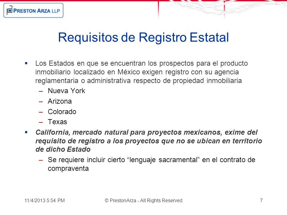 Requisitos de Registro Estatal Los Estados en que se encuentran los prospectos para el producto inmobiliario localizado en México exigen registro con