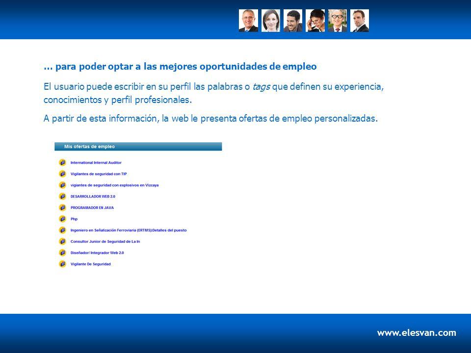 www.elesvan.com El usuario puede escribir en su perfil las palabras o tags que definen su experiencia, conocimientos y perfil profesionales.