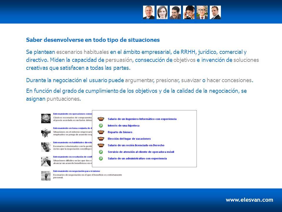 www.elesvan.com Se plantean escenarios habituales en el ámbito empresarial, de RRHH, jurídico, comercial y directivo. Miden la capacidad de persuasión