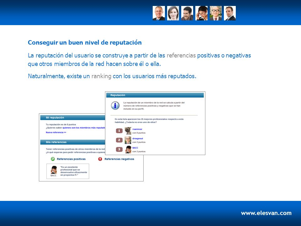www.elesvan.com La reputación del usuario se construye a partir de las referencias positivas o negativas que otros miembros de la red hacen sobre él o