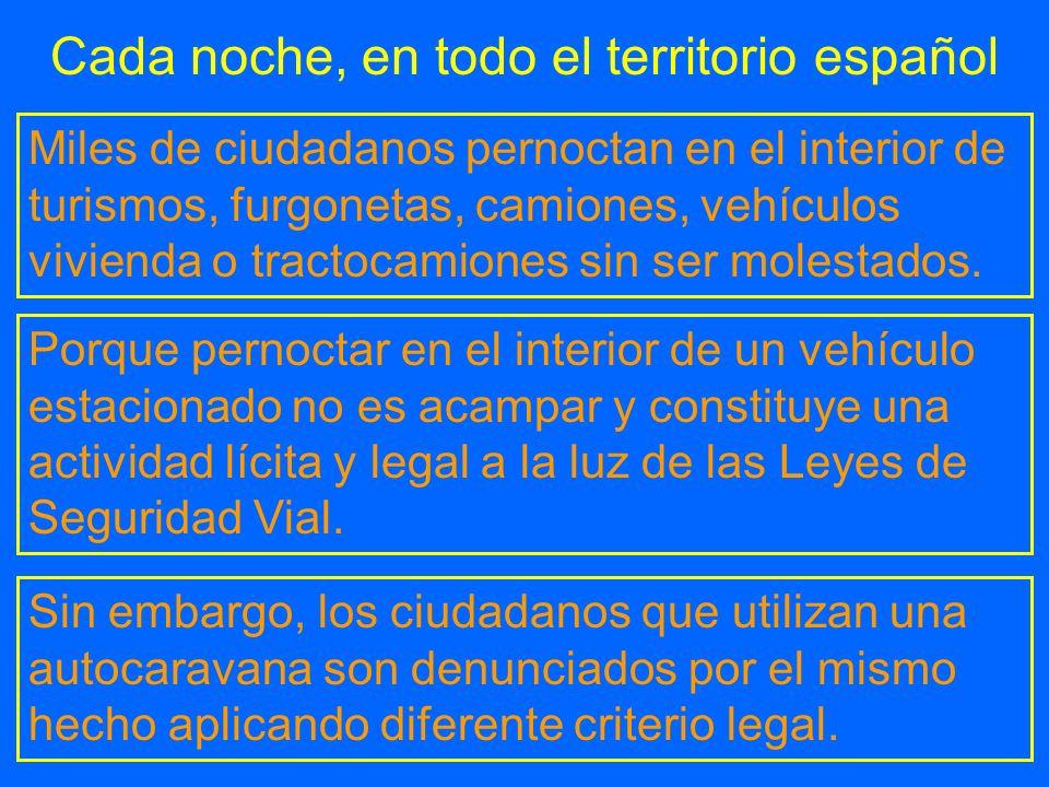 Cada noche, en todo el territorio español Miles de ciudadanos pernoctan en el interior de turismos, furgonetas, camiones, vehículos vivienda o tractoc