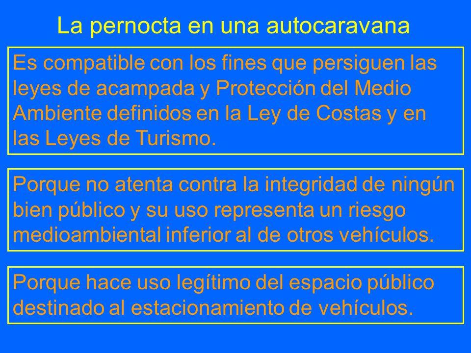 La pernocta en una autocaravana Es compatible con los fines que persiguen las leyes de acampada y Protección del Medio Ambiente definidos en la Ley de