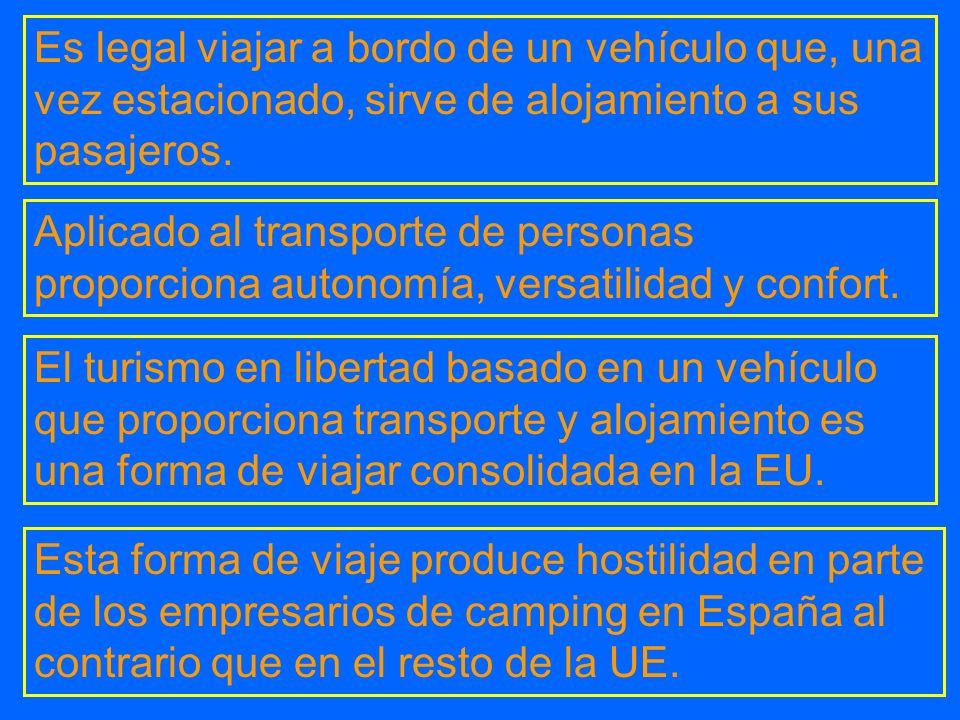 Es legal viajar a bordo de un vehículo que, una vez estacionado, sirve de alojamiento a sus pasajeros. Aplicado al transporte de personas proporciona