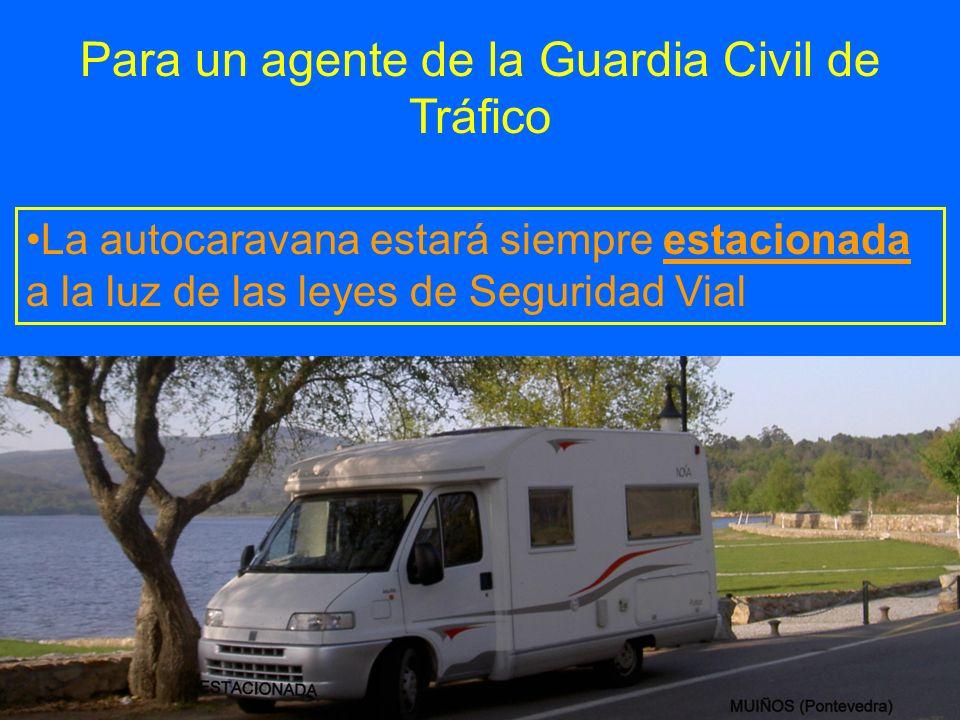 Para un agente de la Guardia Civil de Tráfico La autocaravana estará siempre estacionada a la luz de las leyes de Seguridad Vial