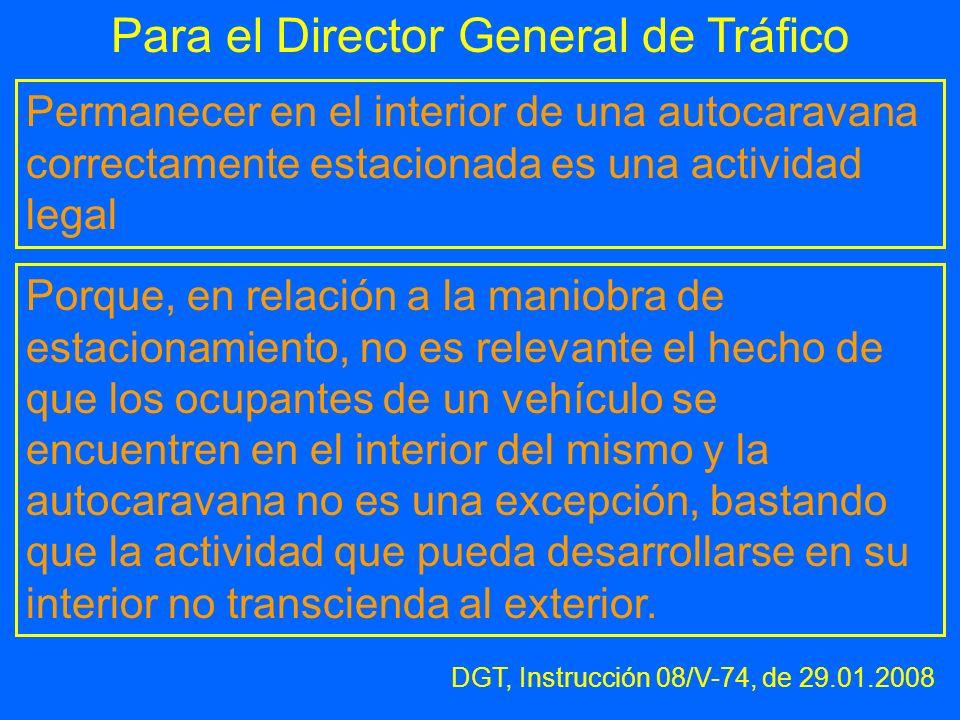 Para el Director General de Tráfico Permanecer en el interior de una autocaravana correctamente estacionada es una actividad legal Porque, en relación