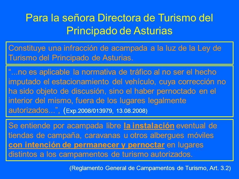 Para la señora Directora de Turismo del Principado de Asturias Constituye una infracción de acampada a la luz de la Ley de Turismo del Principado de A