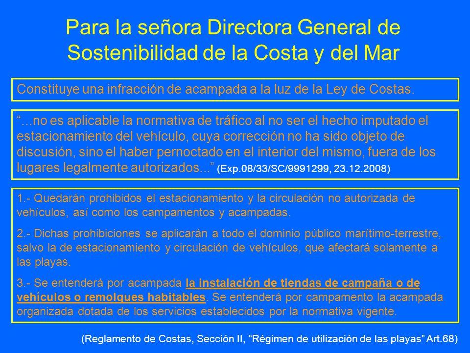 Para la señora Directora General de Sostenibilidad de la Costa y del Mar Constituye una infracción de acampada a la luz de la Ley de Costas....no es a