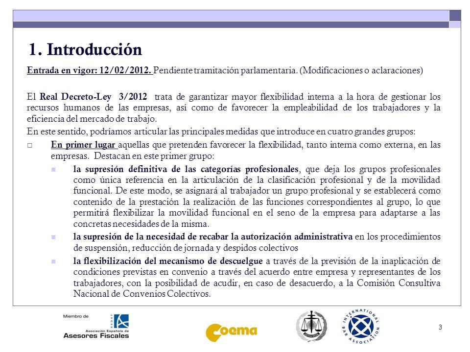 3 1. Introducción Entrada en vigor: 12/02/2012. Pendiente tramitación parlamentaria. (Modificaciones o aclaraciones) El Real Decreto-Ley 3/2012 trata