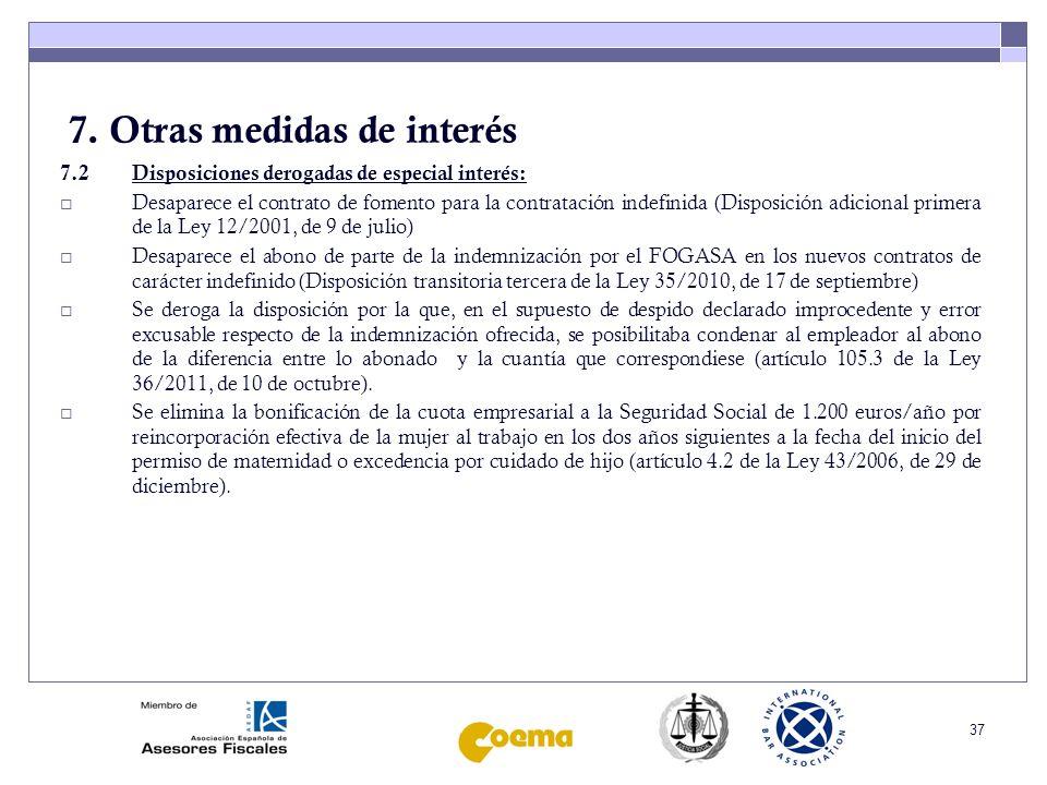 37 7. Otras medidas de interés 7.2 Disposiciones derogadas de especial interés: Desaparece el contrato de fomento para la contratación indefinida (Dis