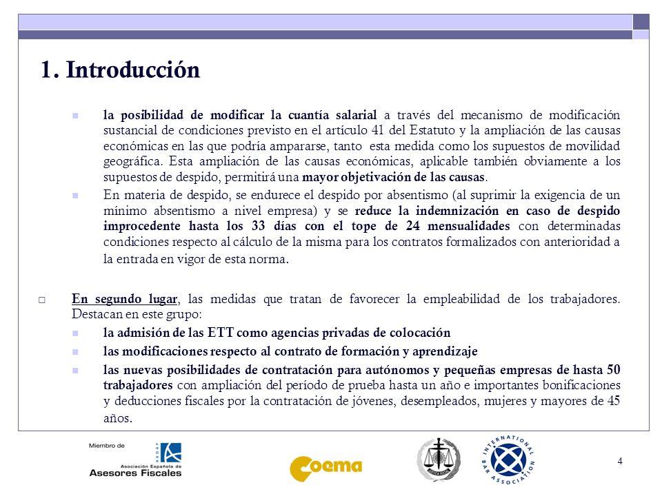4 1. Introducción la posibilidad de modificar la cuantía salarial a través del mecanismo de modificación sustancial de condiciones previsto en el artí
