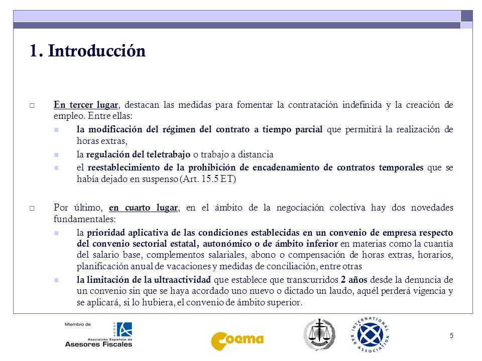 5 1. Introducción En tercer lugar, destacan las medidas para fomentar la contratación indefinida y la creación de empleo. Entre ellas: la modificación