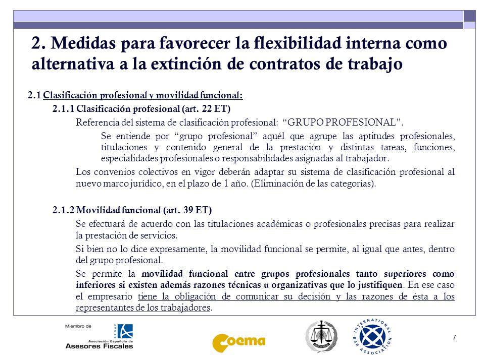 7 2. Medidas para favorecer la flexibilidad interna como alternativa a la extinción de contratos de trabajo 2.1 Clasificación profesional y movilidad