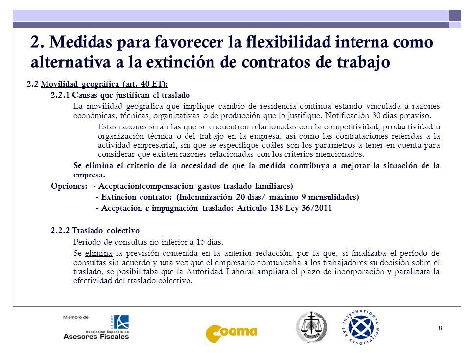 8 2. Medidas para favorecer la flexibilidad interna como alternativa a la extinción de contratos de trabajo 2.2 Movilidad geográfica (art. 40 ET): 2.2