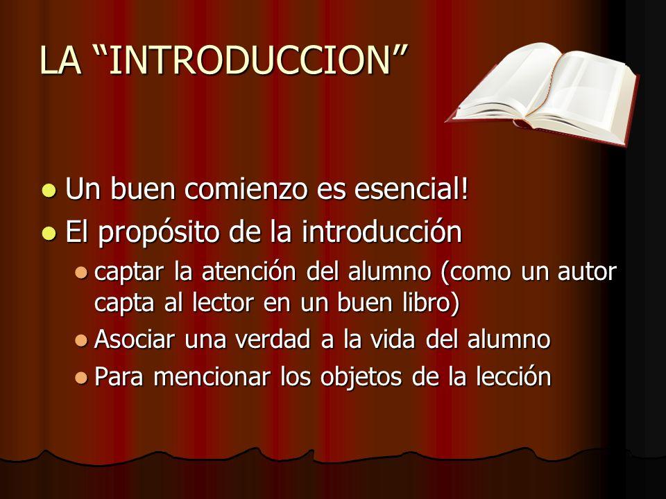 LA INTRODUCCION Un buen comienzo es esencial! Un buen comienzo es esencial! El propósito de la introducción El propósito de la introducción captar la