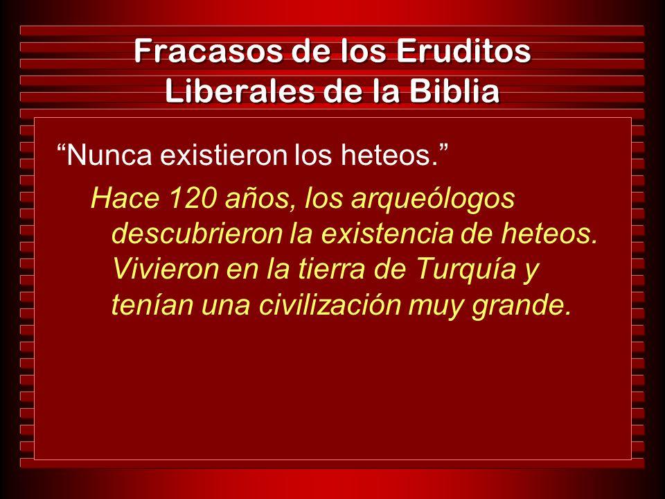 Fracasos de los Eruditos Liberales de la Biblia Nunca existieron los heteos. Hace 120 años, los arqueólogos descubrieron la existencia de heteos. Vivi