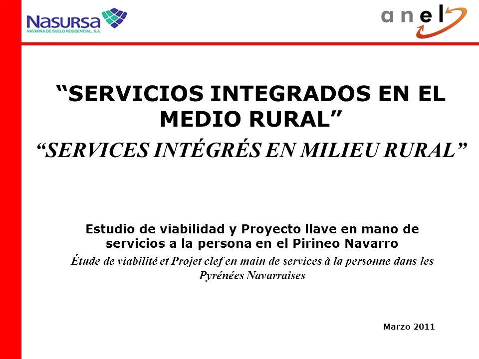 Marzo 2011 SERVICIOS INTEGRADOS EN EL MEDIO RURAL SERVICES INTÉGRÉS EN MILIEU RURAL Estudio de viabilidad y Proyecto llave en mano de servicios a la p