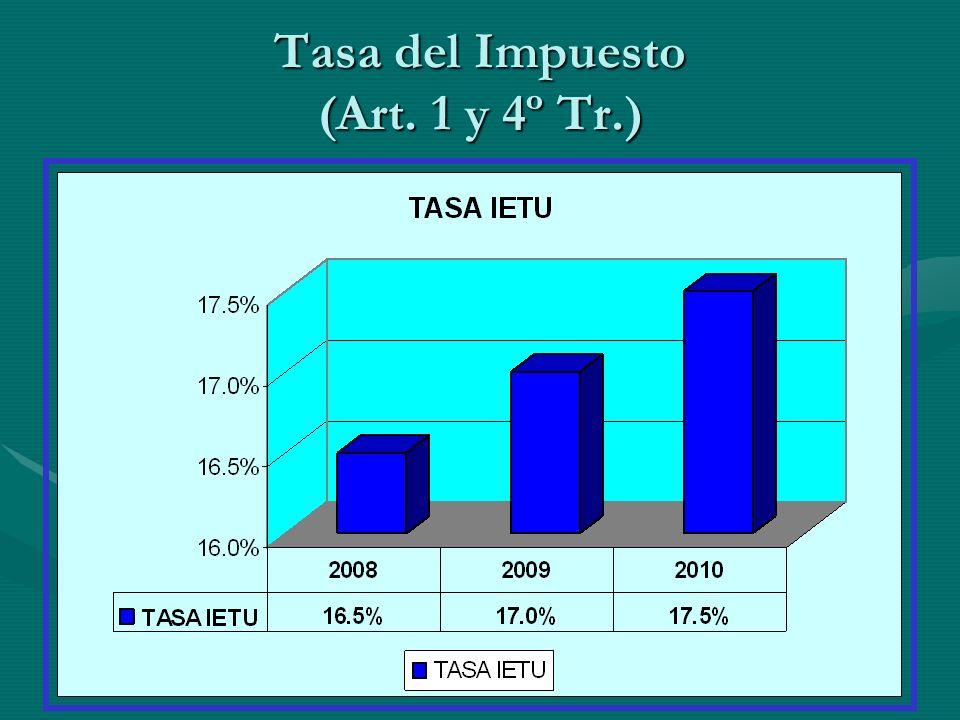 Tasa del Impuesto (Art. 1 y 4º Tr.)