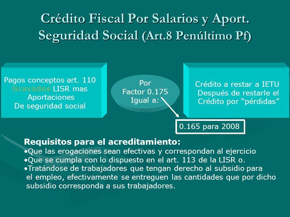 Crédito Fiscal Por Salarios y Aport. Seguridad Social (Art.8 Penúltimo Pf) Pagos conceptos art. 110 Gravados LISR mas Aportaciones De seguridad social