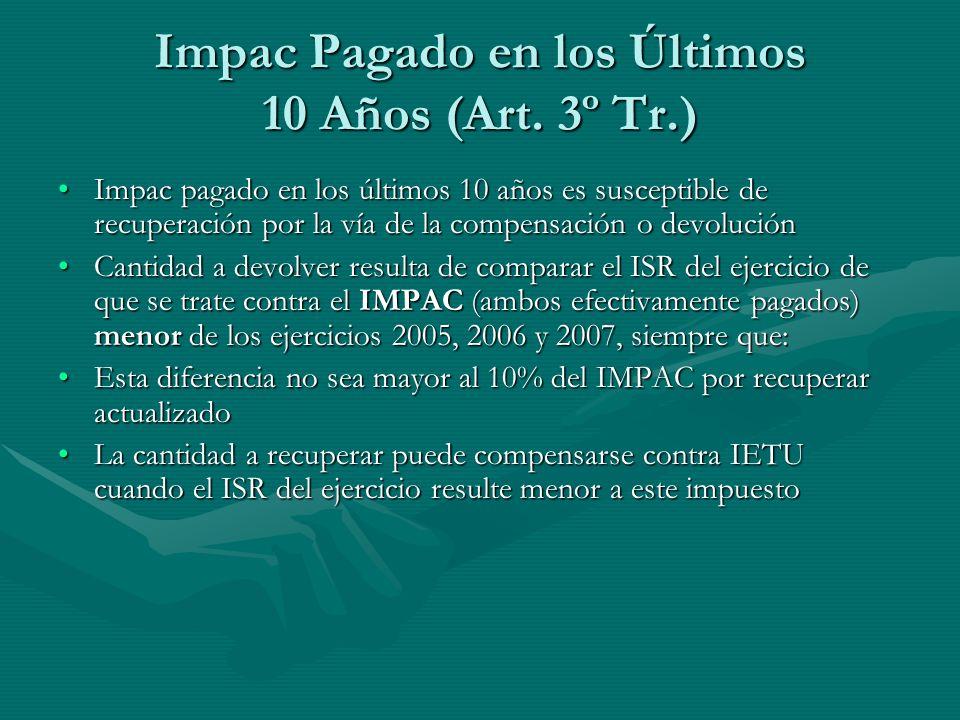 Impac Pagado en los Últimos 10 Años (Art. 3º Tr.) Impac pagado en los últimos 10 años es susceptible de recuperación por la vía de la compensación o d