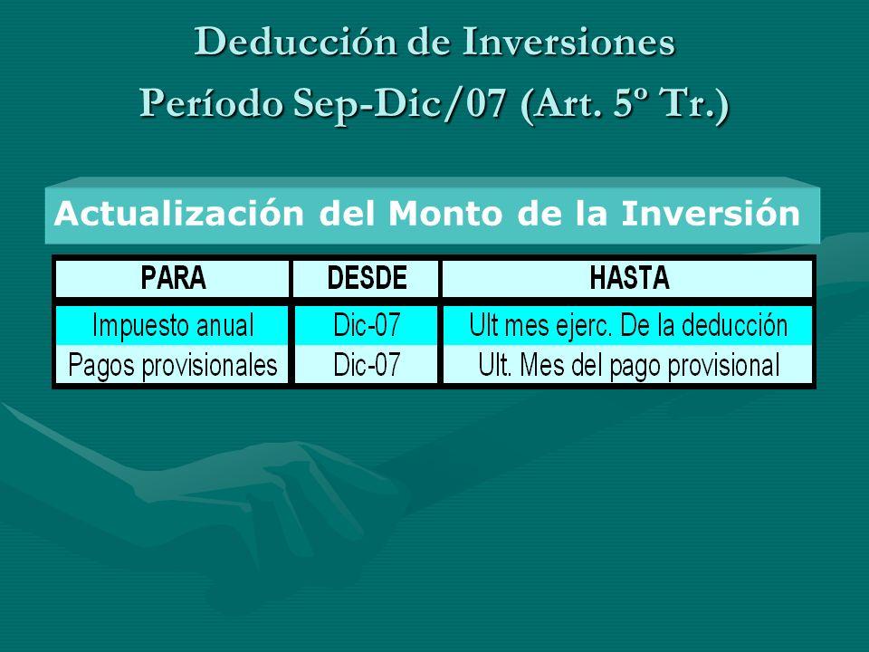 Deducción de Inversiones Período Sep-Dic/07 (Art. 5º Tr.) Actualización del Monto de la Inversión