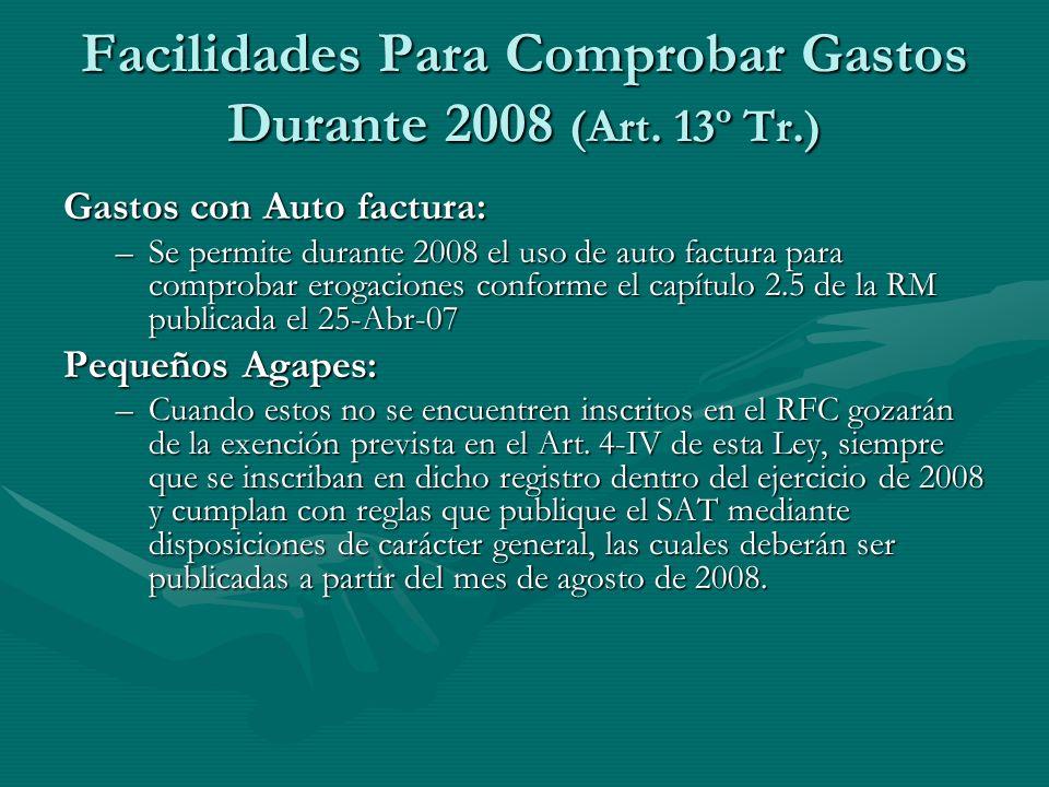 Facilidades Para Comprobar Gastos Durante 2008 (Art. 13º Tr.) Gastos con Auto factura: –Se permite durante 2008 el uso de auto factura para comprobar