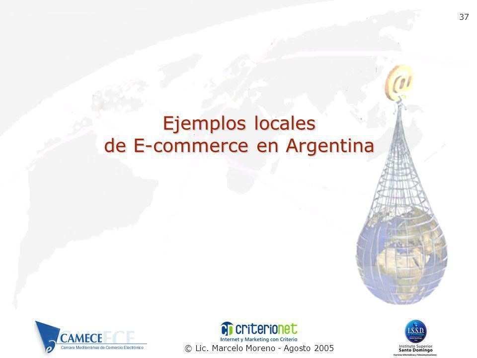 © Lic. Marcelo Moreno - Agosto 2005 37 Ejemplos locales de E-commerce en Argentina