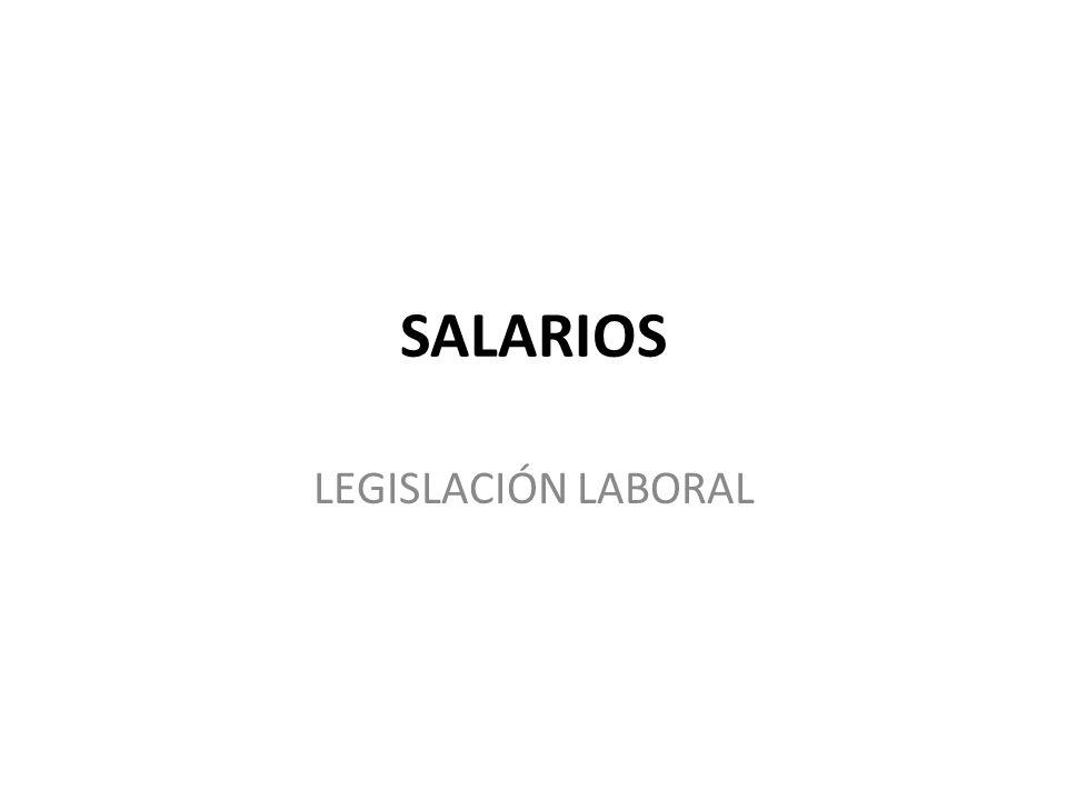 SALARIOS LEGISLACIÓN LABORAL