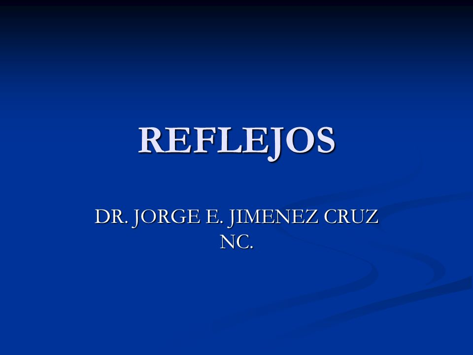 REFLEJOS DR. JORGE E. JIMENEZ CRUZ NC.