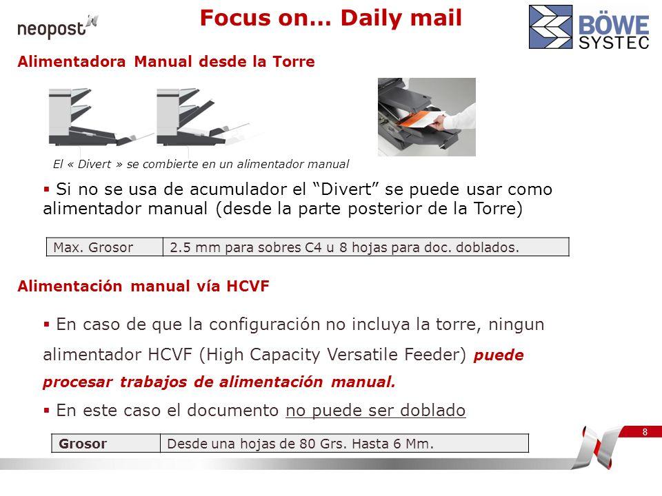 8 Focus on… Daily mail En caso de que la configuración no incluya la torre, ningun alimentador HCVF (High Capacity Versatile Feeder) puede procesar tr