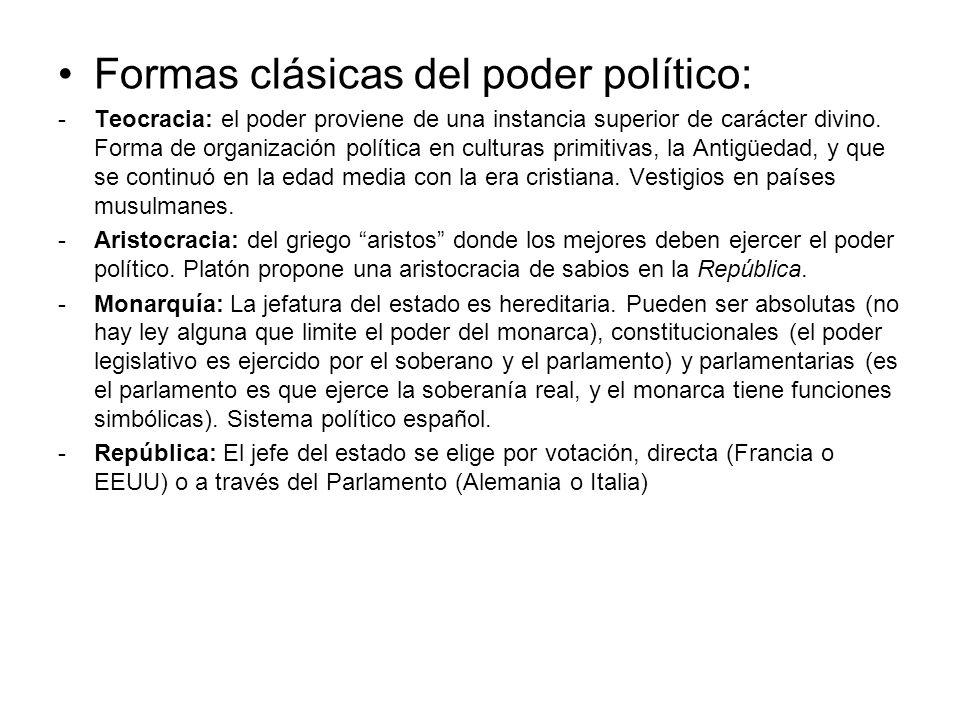 Formas clásicas del poder político: -Teocracia: el poder proviene de una instancia superior de carácter divino. Forma de organización política en cult