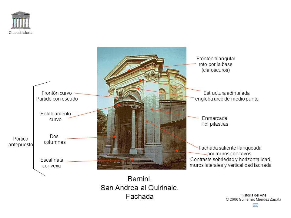 Claseshistoria Historia del Arte © 2006 Guillermo Méndez Zapata Bernini. San Andrea al Quirinale. Fachada Fachada saliente flanqueada por muros cóncav