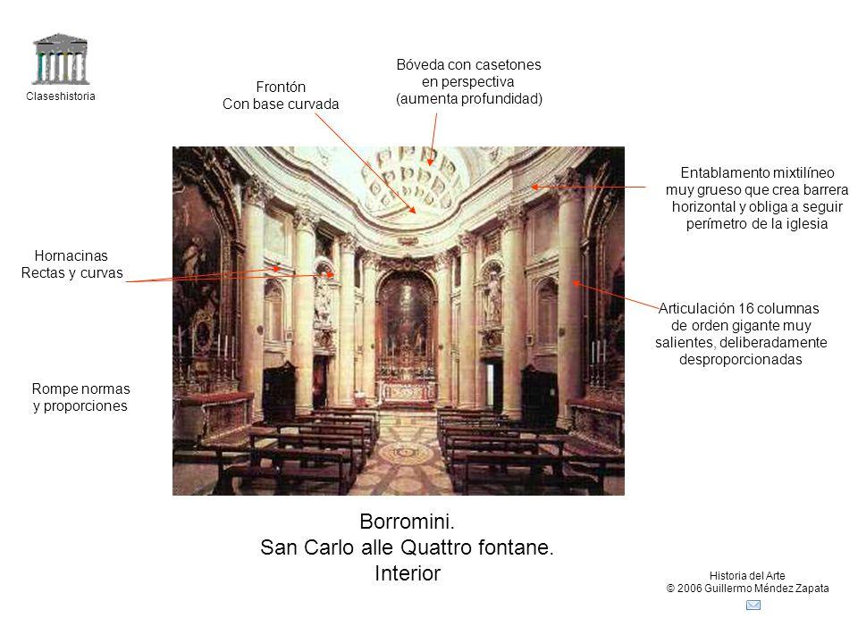 Claseshistoria Historia del Arte © 2006 Guillermo Méndez Zapata Borromini. San Carlo alle Quattro fontane. Interior Articulación 16 columnas de orden