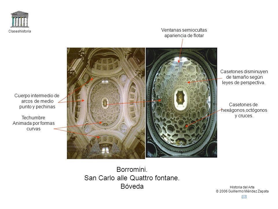 Claseshistoria Historia del Arte © 2006 Guillermo Méndez Zapata Borromini. San Carlo alle Quattro fontane. Bóveda Casetones de hexágonos,octógonos y c