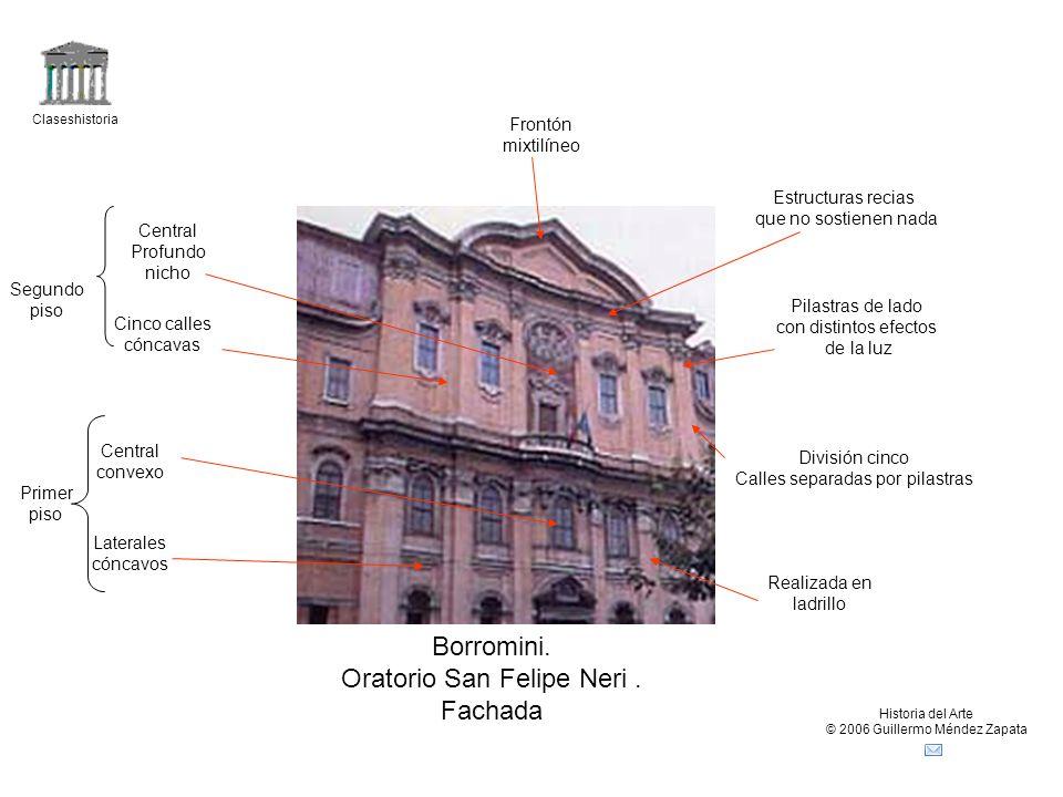 Claseshistoria Historia del Arte © 2006 Guillermo Méndez Zapata Borromini. Oratorio San Felipe Neri. Fachada Realizada en ladrillo División cinco Call