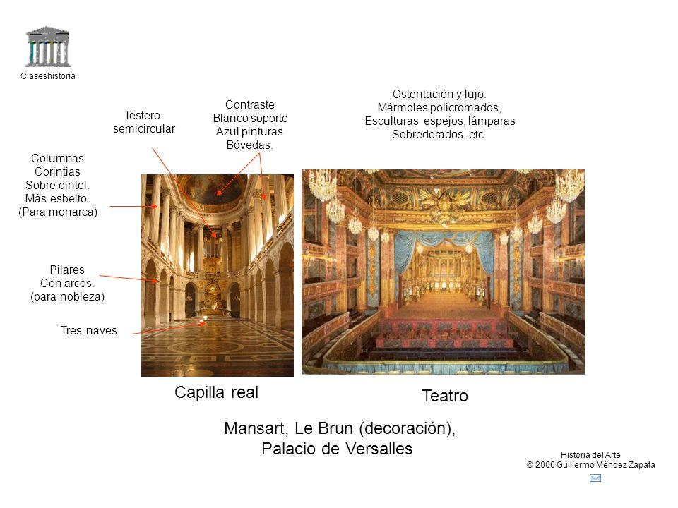 Claseshistoria Historia del Arte © 2006 Guillermo Méndez Zapata Capilla real Teatro Pilares Con arcos. (para nobleza) Columnas Corintias Sobre dintel.