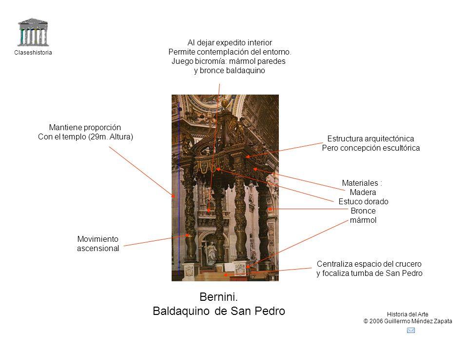 Claseshistoria Historia del Arte © 2006 Guillermo Méndez Zapata Bernini. Baldaquino de San Pedro Materiales : Madera Estuco dorado Bronce mármol Centr